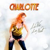 La vie la nuit by Charlotte