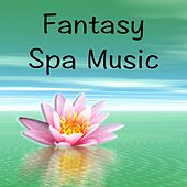 Fantasy Spa Music by Zen Meditation and Natural White Noise and New Age Deep Massage