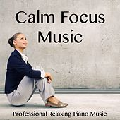 Calm Focus Music by Meditation Music Zone