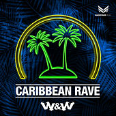 Caribbean Rave by W&W