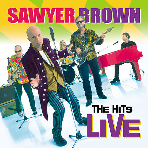 The Hits Live by Sawyer Brown