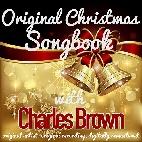 Original Christmas Songbook (Original Artist, Original Recordings, Digitally Remastered) von Charles Brown