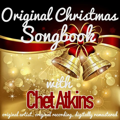 Original Christmas Songbook (Original Artist, Original Recordings, Digitally Remastered) von Chet Atkins