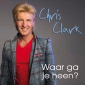 Waar Ga Je Heen by Clark