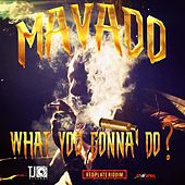 What You Gonna Do - Single by Mavado
