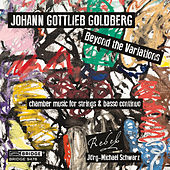 Johann Gottlieb Goldberg: Beyond the Variations by Jörg-Michael Schwarz