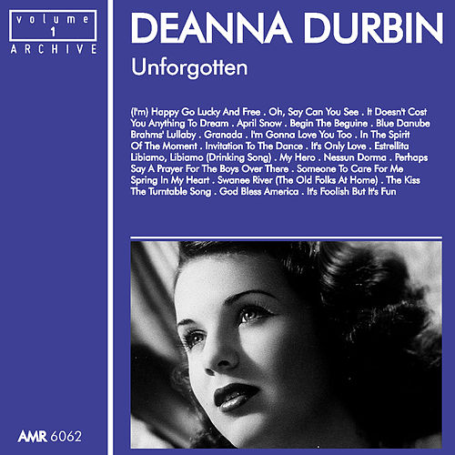Unforgotten, Volume 1 by Deanna Durbin