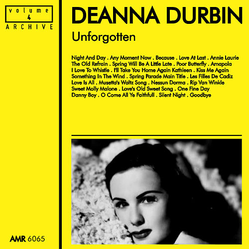 Unforgotten, Volume 4 by Deanna Durbin