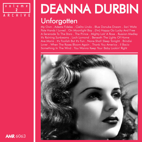 Unforgotten, Volume 2 by Deanna Durbin