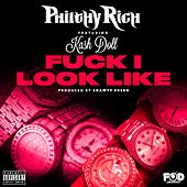 Fuck I Look Like (feat. Kash Doll) by Philthy Rich