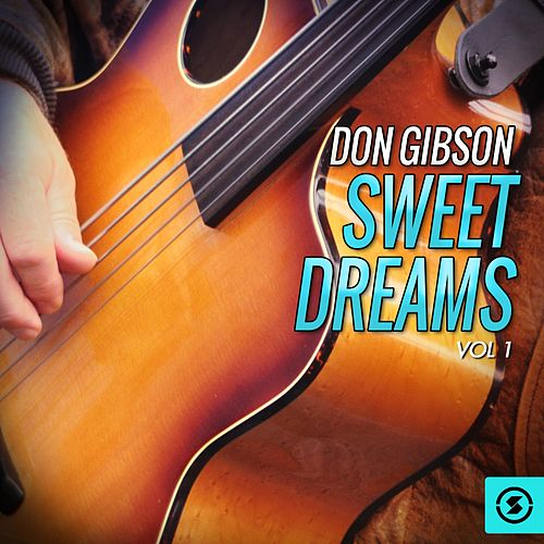 Don Gibson, Sweet Dreams, Vol. 1 by Don Gibson