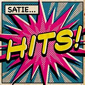 Satie Hits by Various Artists