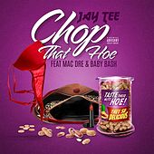Chop That Hoe (feat. Mac Dre & Baby Bash) by Jay Tee