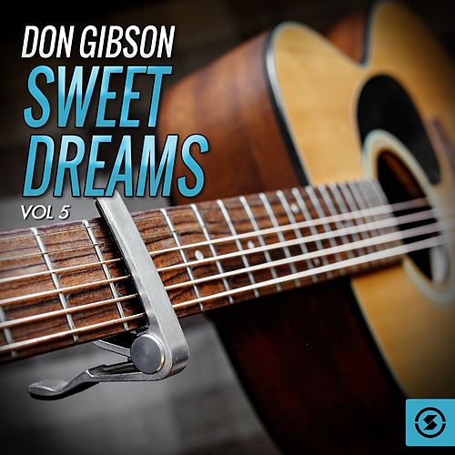 Don Gibson, Sweet Dreams, Vol. 5 by Don Gibson