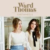 Cartwheels by Ward Thomas