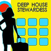 Deep House Stewardess, Vol. 1 by Various Artists