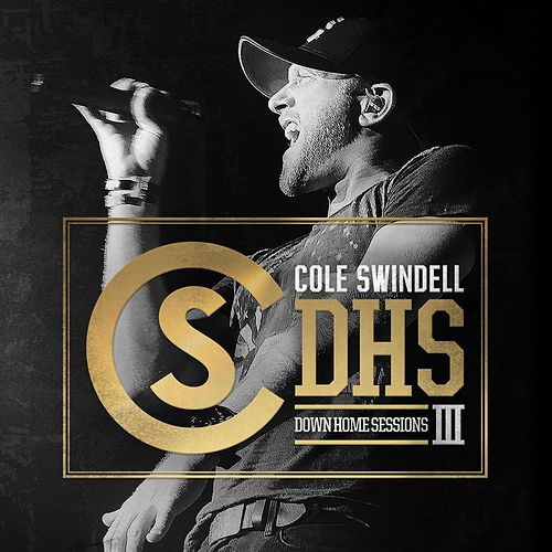 Down Home Sessions III by Cole Swindell