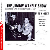 The Jimmy Wakely Show: Recorded Live in Hollywood (Digitally Remastered) by Various Artists