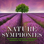 Nature Symphonies: The Greatest Classical Symphonies Inspired by the Natural World by Various Artists