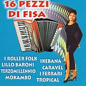 16 Pezzi Di Fisa by Various Artists