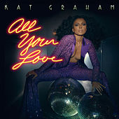 All Your Love by Kat Graham