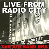 Live From Radio City: The Big Band Era by Various Artists