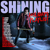 The Shining - Holidays Playlist by Various Artists