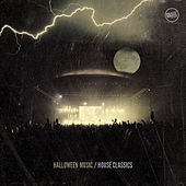 Halloween Music House Classics by Various Artists