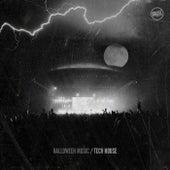 Halloween Music Tech House by Various Artists