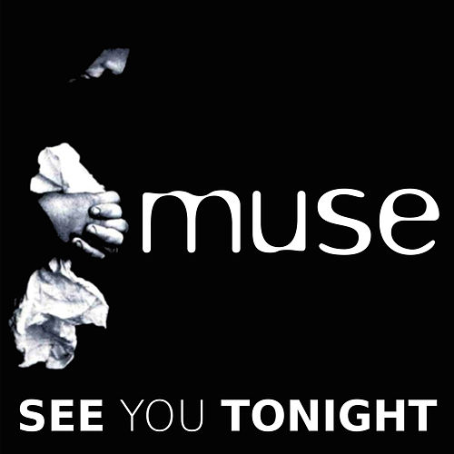 See You Tonight by Muse