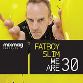 Mixmag Presents Fatboy Slim: We Are 30 by Various Artists