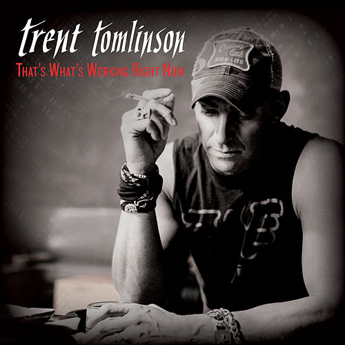 That's What's Working Right Now by Trent Tomlinson