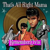 Remember Elvis - That's All Right Mama von Elvis Presley