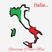 Italia... by Relaxing Piano Man