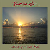 Endless Love...(Instrumental) by Relaxing Piano Man