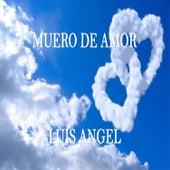 Muero de Amor by Luis Angel