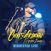 Requested Live by Chris Ardoin