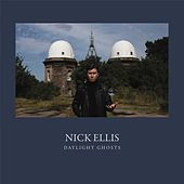 Daylight Ghosts by Nick Ellis