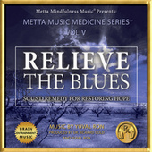 Relieve the Blues: Sound Remedy for Restoring Hope by Yuval Ron