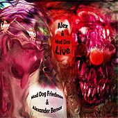 Alex & Mad Dog Live by Various Artists
