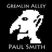Gremlin Alley by Paul Smith