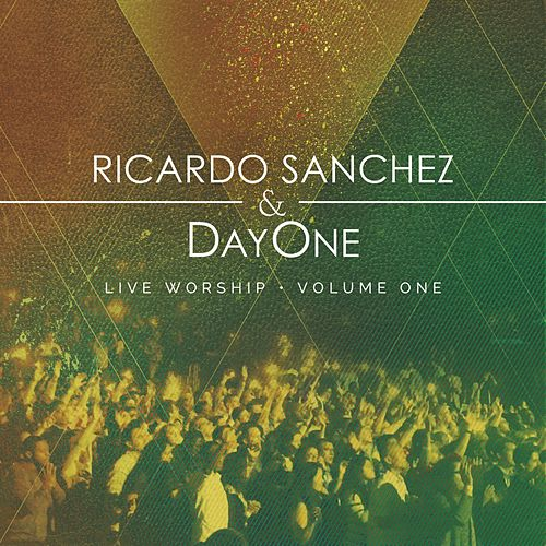 Ricardo & Day One Live Worship Vol 1 by Day One