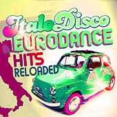 Italo Disco & Eurodance Hits Reloaded by Various Artists