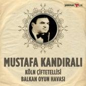 Köln Çiftetellisi - Balkan Oyun Havası by Mustafa Kandirali & Ensemble