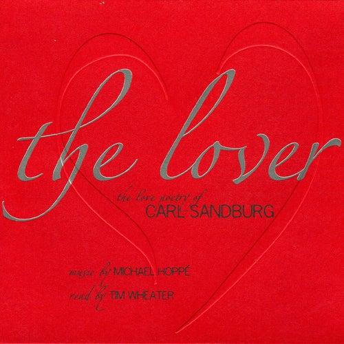 The Lover: The Love Poetry Of Carl Sandburg by Carl Sandburg
