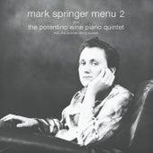 Menu 2 & Potentino Wine Piano Quintet by Mark Springer