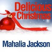 Delicious Christmas von Mahalia Jackson