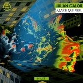 Make Me Feel by Julian Calor