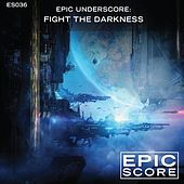 Epic Underscore: Fight the Darkness by Epic Score