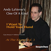 I Want to Hold Your Hand, Live at the Kitano, Vol. 3 by Andy LaVerne